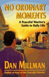 No Ordinary Moments by Dan Millman