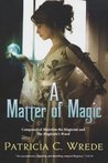 A Matter of Magic by Patricia C. Wrede