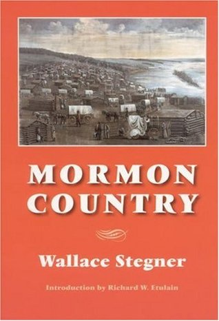 Mormon Country by Wallace Stegner