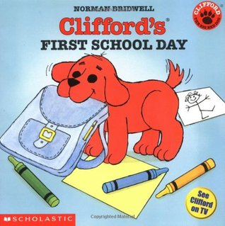 Clifford's First School Day by Norman Bridwell
