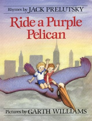 Ride a Purple Pelican by Jack Prelutsky