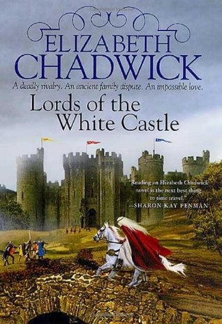 Lords Of The White Castle by Elizabeth Chadwick