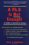 A PhD Is Not Enough by Peter J. Feibelman