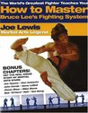 The Worlds Greatest Fighter Teaches You: How to Master Bruce Lees Fighting System