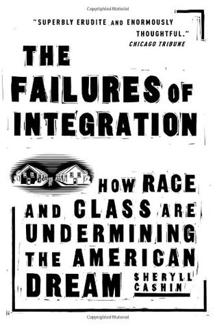 The Failures Of Integration by Sheryll Cashin