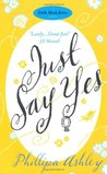 Just Say Yes. Phillipa Ashley