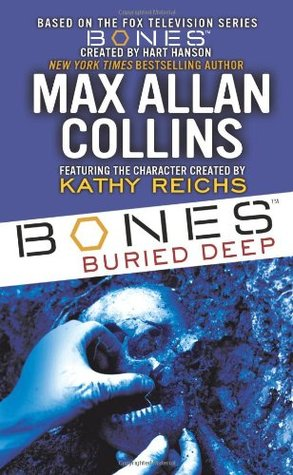 Bones Buried Deep by Max Allan Collins