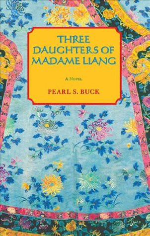 The Three Daughters of Madame Liang by Pearl S. Buck