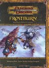 Frostburn: Mastering the Perils of Ice and Snow (Dungeons & Dragons d20 3.5 Fantasy Roleplaying Supplement)
