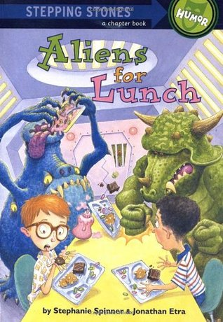 Download online for free Aliens for Lunch by Stephanie Spinner, Jonathan Etra PDB