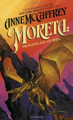 Review Moreta: Dragonlady of Pern (Pern (Chronological Order) #12) ePub by Anne McCaffrey