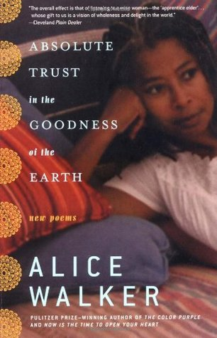 Absolute Trust in the Goodness of the Earth: New Poems