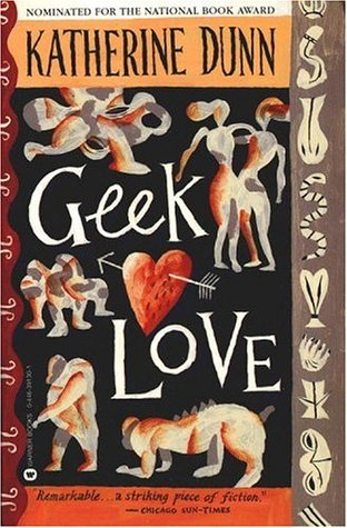 Geek Love by Katherine Dunn