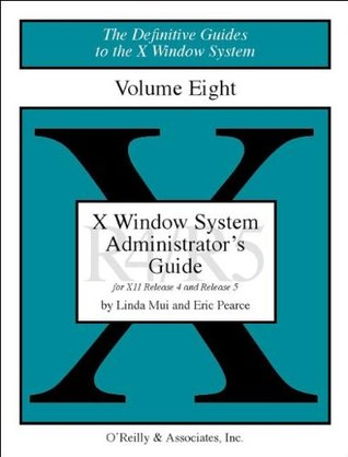 X Windows System Administrator's Guide, Vol 8 by Linda Mui