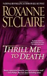 Thrill Me to Death (Bullet Catcher, #2)
