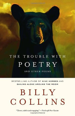 The Trouble With Poetry - And Other Poems by Billy Collins