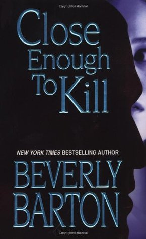 Close Enough To Kill by Beverly Barton