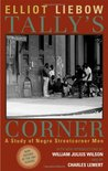Tally's Corner: A Study of Negro Streetcorner Men