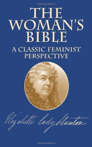 The Woman's Bible by Elizabeth Cady Stanton