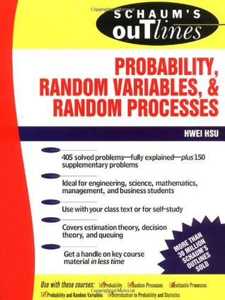 Schaum's Outline of Probability, Random Variables, and Random... by Hwei P. Hsu