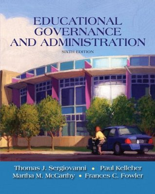 Educational Governance and Administration by Thomas J. Sergiovanni