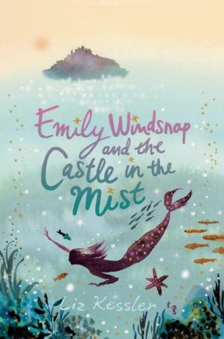 Emily Windsnap and the Castle in the Mist by Liz Kessler