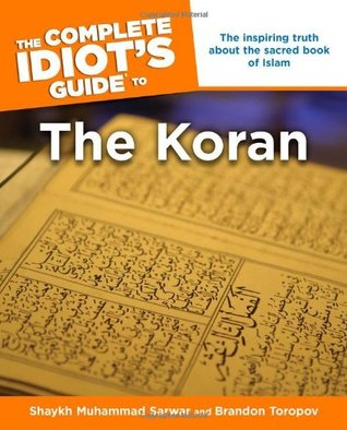 The Complete Idiot's Guide to the Koran by Muhammad Shaykh Sarwar