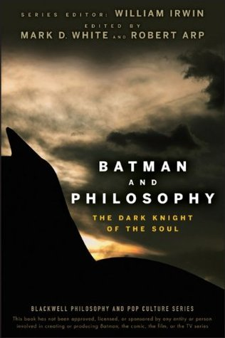 Batman and Philosophy by Mark D. White