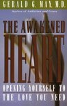 The Awakened Heart: Opening Yourself to the Love You Need