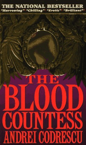 The Blood Countess by Andrei Codrescu