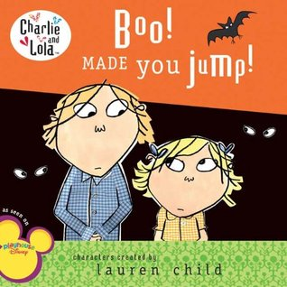 Boo! Made You Jump! by Lauren Child