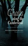 Ghosts Along Cumberland: Deathlore in the Kentucky Foothills