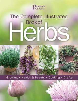 The Complete Illustrated Book of Herbs by Reader's Digest Association