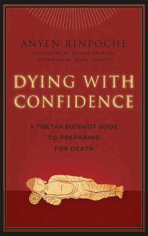 Download Dying with Confidence: A Tibetan Buddhist Guide to Preparing for Death PDB