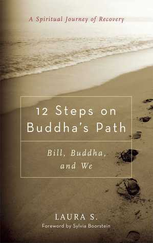 12 Steps on Buddha's Path by Laura S.