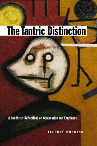 The Tantric Distinction: A Buddhist's Reflections on Compassion and Emptiness