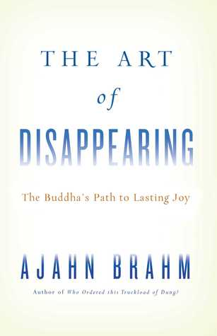 The Art of Disappearing by Ajahn Brahm