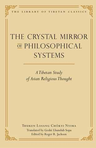 The Crystal Mirror of Philosophical Systems by Nyima Chokyi Thuken