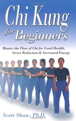 Chi Kung for Beginners by Scott Shaw