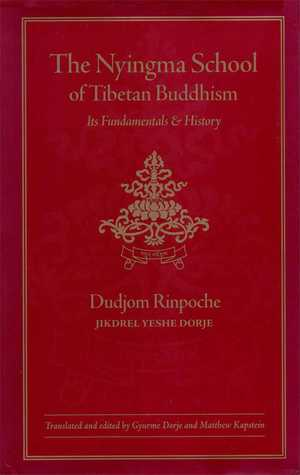 The Nyingma School of Tibetan Buddhism by Dudjom Rinpoche