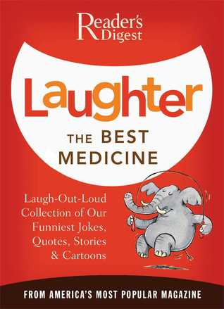 Laughter, the Best Medicine (Reader's Digest)