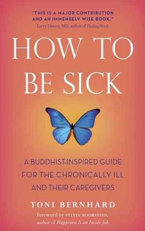 How to Be Sick by Toni Bernhard