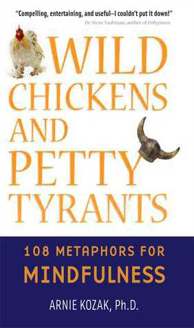 Wild Chickens and Petty Tyrants by Arnie Kozak