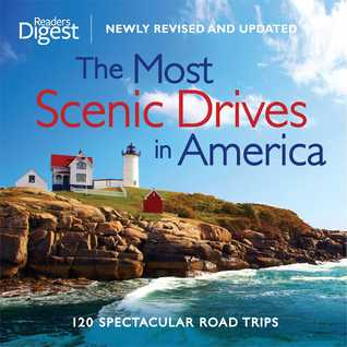 The Most Scenic Drives in America, Newly Revised and Updated by Reader's Digest Association