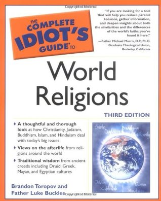 The Complete Idiot's Guide to World Religions by Brandon Yusuf Toropov