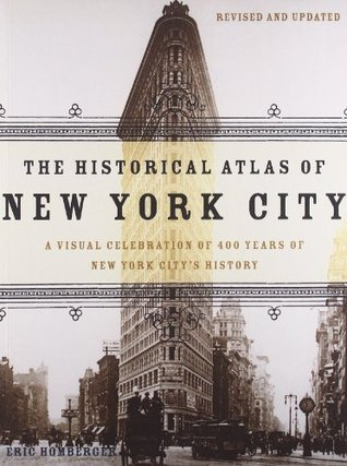 The Historical Atlas of New York City by Eric Homberger