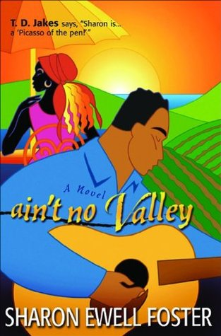 Ain't No Valley by Sharon Ewell Foster