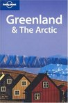Greenland & The Arctic (Lonely Planet Travel Guides)