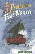 Seven Professors of the Far North by John Fardell