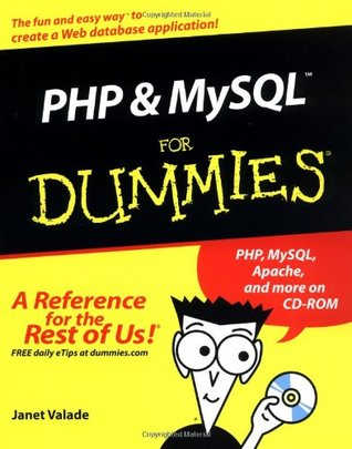 PHP and MySQL For Dummies (For Dummies by Janet Valade